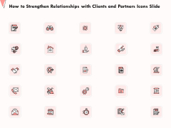 How To Strengthen Relationships With Clients And Partners Icons Slide Ppt Styles Introduction PDF