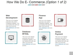 How We Do E Commerce Ppt PowerPoint Presentation Icon Objects