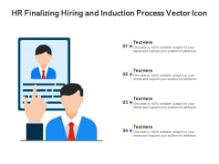 Hr Finalizing Hiring And Induction Process Vector Icon Ppt PowerPoint Presentation Styles Design Templates PDF