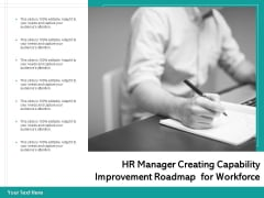 Hr Manager Creating Capability Improvement Roadmap For Workforce Ppt PowerPoint Presentation File Designs PDF