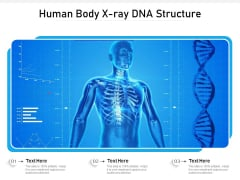Human Body X Ray DNA Structure Ppt PowerPoint Presentation File Outline PDF