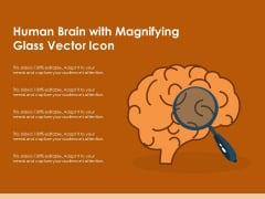 Human Brain With Magnifying Glass Vector Icon Ppt PowerPoint Presentation Summary Example PDF