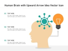 Human Brain With Upward Arrow Idea Vector Icon Ppt PowerPoint Presentation Infographic Template Model PDF