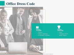 Human Capital Management Procedure Office Dress Code Ppt Slides Outline PDF