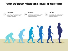 Human Evolutionary Process With Silhouette Of Obese Person Ppt PowerPoint Presentation Ideas Graphics Tutorials PDF