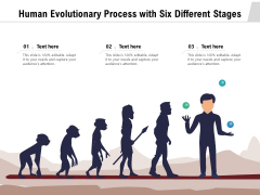 Human Evolutionary Process With Six Different Stages Ppt PowerPoint Presentation Infographic Template Slideshow PDF