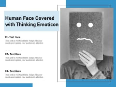 Human Face Covered With Thinking Emoticon Ppt PowerPoint Presentation Gallery Graphics Tutorials PDF