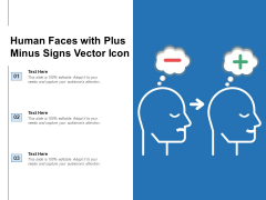 Human Faces With Plus Minus Signs Vector Icon Ppt PowerPoint Presentation File Show PDF