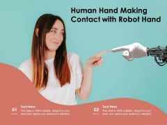 Human Hand Making Contact With Robot Hand Ppt PowerPoint Presentation Gallery Slide PDF