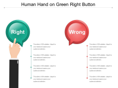 Human Hand On Green Right Button Ppt Powerpoint Presentation Professional Example