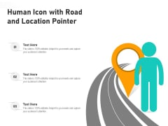 Human Icon With Road And Location Pointer Ppt PowerPoint Presentation Show Graphics Example PDF