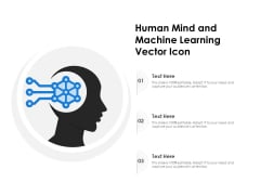 Human Mind And Machine Learning Vector Icon Ppt PowerPoint Presentation Gallery Infographics PDF