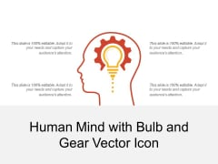 Human Mind With Bulb And Gear Vector Icon Ppt PowerPoint Presentation File Designs PDF