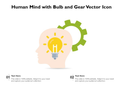 Human Mind With Bulb And Gear Vector Icon Ppt PowerPoint Presentation Infographics Graphic Tips PDF
