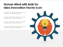 Human Mind With Bulb For Idea Innovation Vector Icon Ppt PowerPoint Presentation Infographic Template Clipart Images PDF