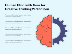 Human Mind With Gear For Creative Thinking Vector Icon Ppt PowerPoint Presentation Gallery Tips PDF