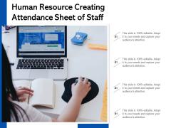 Human Resource Creating Attendance Sheet Of Staff Ppt PowerPoint Presentation Templates PDF