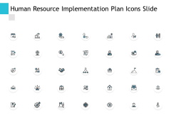 Human Resource Implementation Plan Icons Slide Ppt PowerPoint Presentation Layouts Picture
