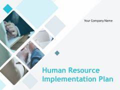 Human Resource Implementation Plan Ppt PowerPoint Presentation Complete Deck With Slides