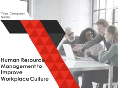Human Resource Management To Improve Workplace Culture Ppt PowerPoint Presentation Complete Deck With Slides
