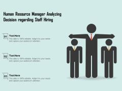 Human Resource Manager Analyzing Decision Regarding Staff Hiring Ppt PowerPoint Presentation Portfolio Grid PDF