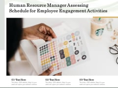 Human Resource Manager Assessing Schedule For Employee Engagement Activities Ppt PowerPoint Presentation Inspiration Master Slide PDF