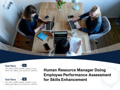 Human Resource Manager Doing Employee Performance Assessment For Skills Enhancement Ppt PowerPoint Presentation Slides Images PDF