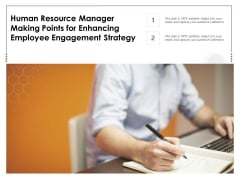 Human Resource Manager Making Points For Enhancing Employee Engagement Strategy Ppt PowerPoint Presentation File Graphic Tips PDF