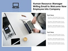Human Resource Manager Writing Email To Welcome New Employee Into Company Ppt PowerPoint Presentation Summary Inspiration PDF