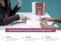 Human Resource Metrics With Hiring Process Ppt PowerPoint Presentation Summary Guide PDF