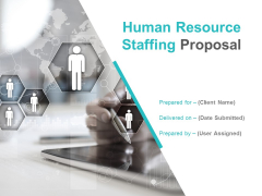 Human Resource Staffing Proposal Ppt PowerPoint Presentation Complete Deck With Slides