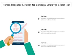 Human Resource Strategy For Company Employee Vector Icon Ppt PowerPoint Presentation Show Icons PDF
