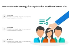 Human Resource Strategy For Organization Workforce Vector Icon Ppt PowerPoint Presentation Picture PDF