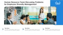 Human Resource Team Discussing Problems For Employee Diversity Management Ppt PowerPoint Presentation Outline Slide Portrait PDF