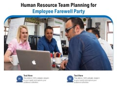 Human Resource Team Planning For Employee Farewell Party Ppt PowerPoint Presentation File Deck PDF