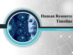 Human Resource Timeline Ppt PowerPoint Presentation Complete Deck With Slides