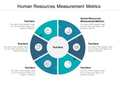 Human Resources Measurement Metrics Ppt PowerPoint Presentation Visual Aids Styles Cpb