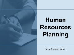Human Resources Planning Ppt PowerPoint Presentation Complete Deck With Slides