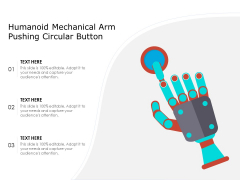 Humanoid Mechanical Arm Pushing Circular Button Ppt PowerPoint Presentation File Graphic Images PDF