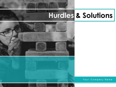 Hurdles And Solutions Ppt PowerPoint Presentation Complete Deck With Slides