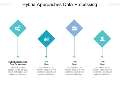 Hybrid Approaches Data Processing Ppt PowerPoint Presentation Ideas Slides Cpb Pdf