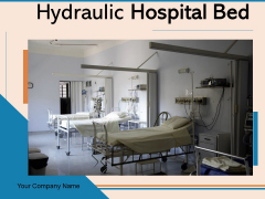 Hydraulic Hospital Bed Equipment Treatment Ppt PowerPoint Presentation Complete Deck