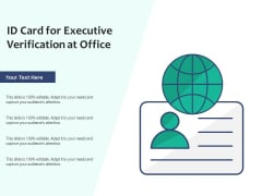 ID Card For Executive Verification At Office Ppt PowerPoint Presentation Model Show PDF