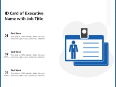 ID Card Of Executive Name With Job Title Ppt PowerPoint Presentation Infographic Template Graphics Design PDF