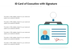 ID Card Of Executive With Signature Ppt PowerPoint Presentation Professional Graphics Pictures PDF