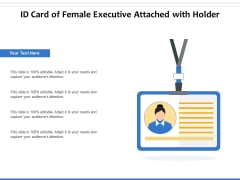 ID Card Of Female Executive Attached With Holder Ppt PowerPoint Presentation Infographic Template Influencers PDF