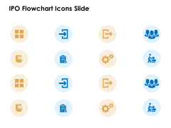 IPO Flowchart Icons Slide Ppt PowerPoint Presentation Gallery Designs