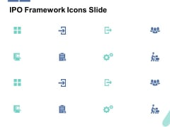 IPO Framework Icons Slide Ppt PowerPoint Presentation Infographics Structure