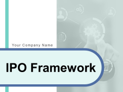 IPO Framework Ppt PowerPoint Presentation Complete Deck With Slides