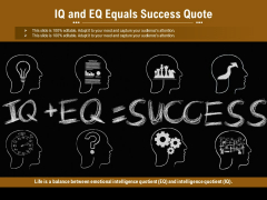 IQ And EQ Equals Success Quote Ppt PowerPoint Presentation Model Topics PDF